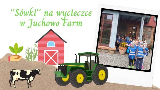"""""""Sówki"""" na wycieczce w Juchowo Farm"""